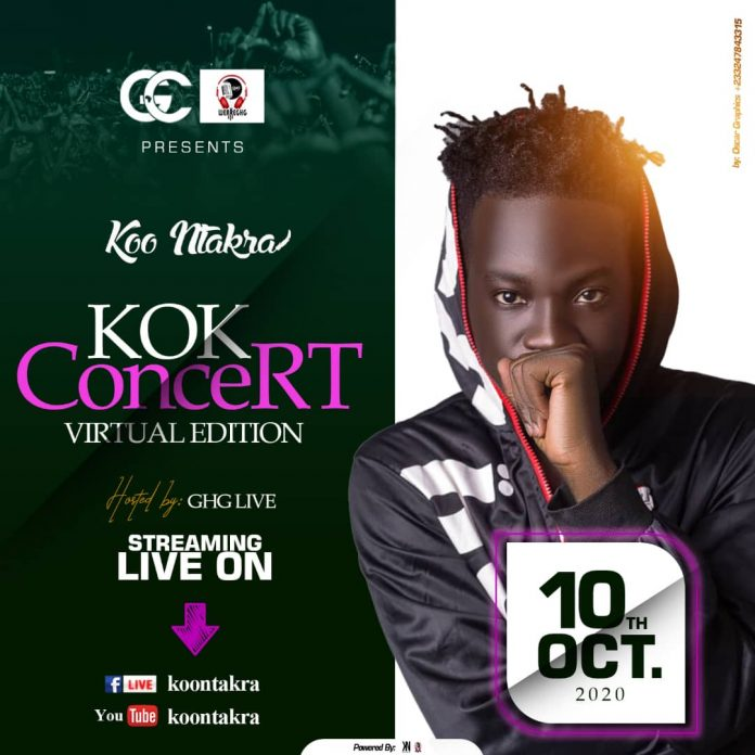 Koo Ntakra 'KOK Concert' Virtual Edition Will Host for this Saturday 10th October, by GHG Live