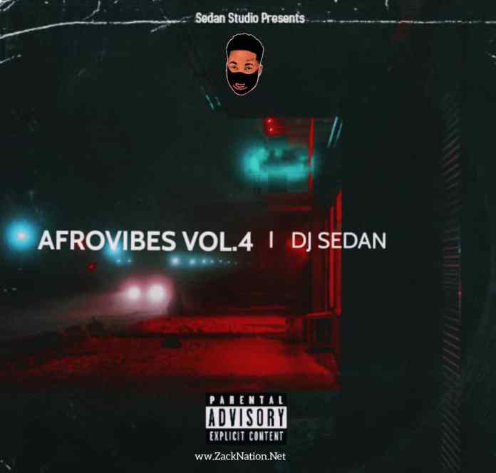 Afrovibes Vol.4 - DJ Sedan | Mp3 Download
