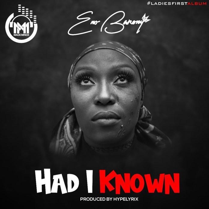 DOWNLOAD MP3: Eno Barony – Had I Known (Prod. By HypeLyrix)