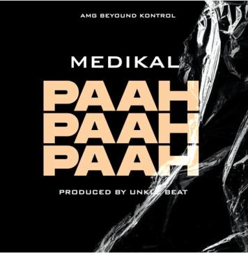 DOWNLOAD MP3: Medikal – Paah Paah Paah (Prod. by Unkle Beatz)