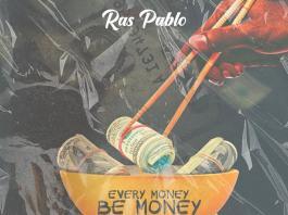 DOWNLOAD MP3: Ras Pablo - Every Money Be Money (Prod By Nacjoe)