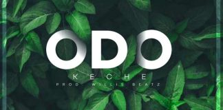 DOWNLOAD MP3: Keche – Odo (Prod. by Willis Beatz)