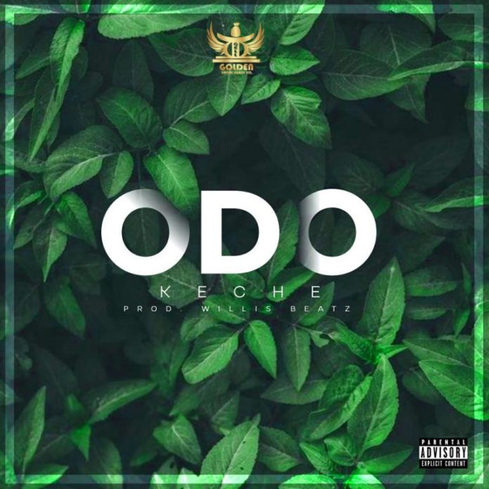 DOWNLOAD MP3: Keche – Odo (Prod. by Willis Beatz)