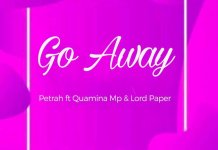 DOWNLOAD MP3: Petrah – Go Away Ft Quamina MP & Lord Paper (Tom Beatz)