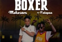 DOWNLOAD MP3: Mokosam – Boxer Ft. Patapaa (Prod. By Option Beatz)