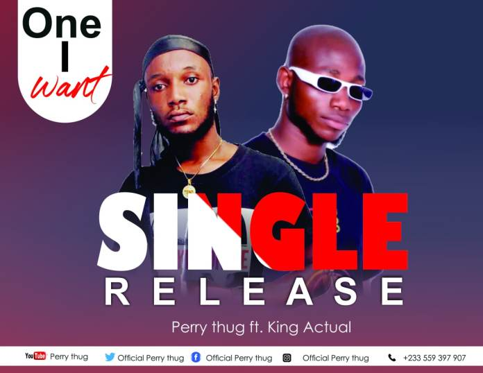 DOWNLOAD MP3: Perry Thug - One I Want Ft. King Actual (Prod. By SwanzyBeatz)