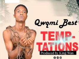 DOWNLOAD MP3: Qwami Best - Temptations (Prod. By King Wan)