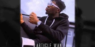 DOWNLOAD MP3: Article Wan – Wusie (Prod by Article Wan)