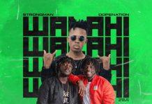 DOWNLOAD MP3: Strongman – Walahi Ft DopeNation (Prod. by KC Beatz)