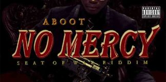 DOWNLOAD MP3: Aboot – No Mercy (Seat of War Riddim)