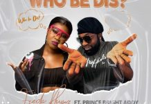 Freda Rhymz – Who Be Dis Ft Prince Bright (Prod. by Master Garzy)