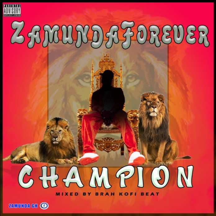 DOWNLOAD MP3: ZamundaForever - Champion (Mixed By Brah Kofi Beatz)