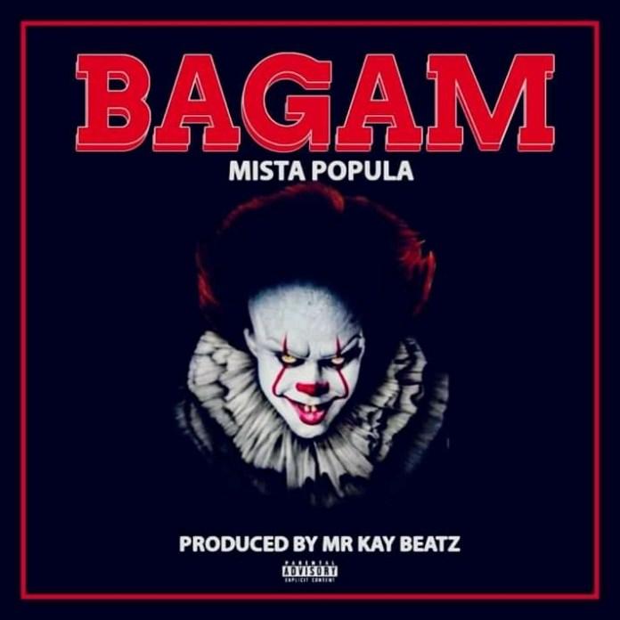 Mista Popula - Bagam (Prod. by Mr Kay Beatz)