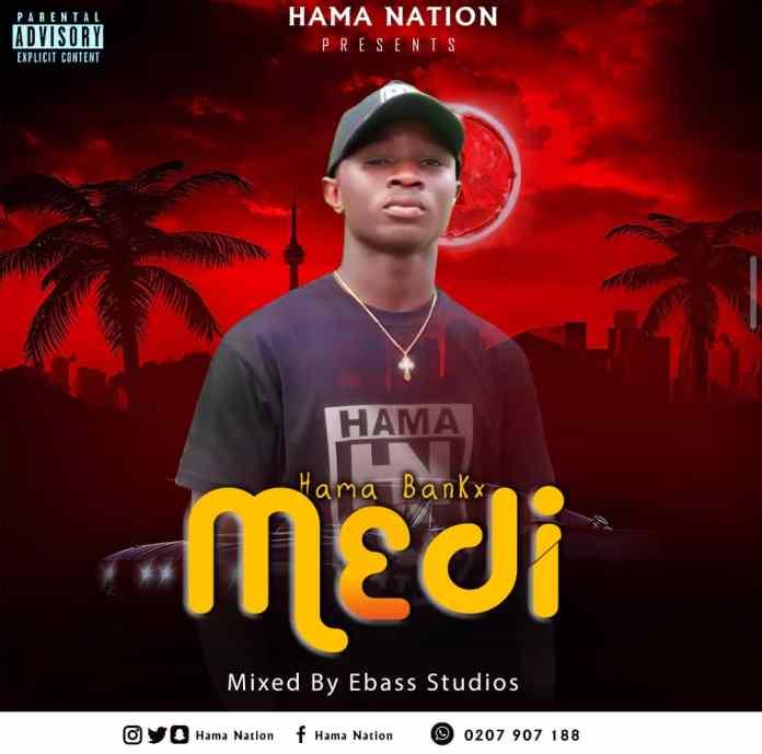 Hama Bankx - Medi (Prod. By Ebass Studios)