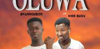 Sparrowbiom - Oluwa Ft. Kiss Bwoy (Prod. By Mr Kay BeatzGh)