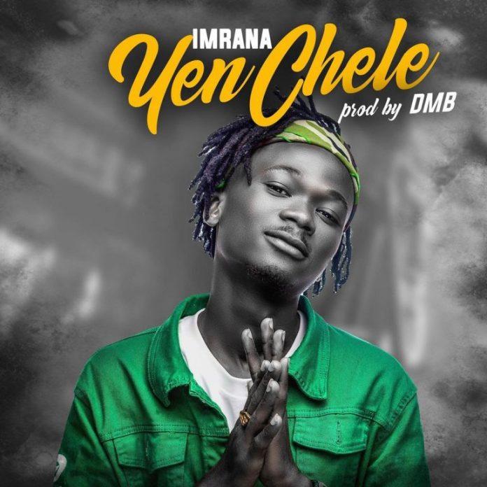 Imrana – Yen Chele (This Year) (Prod. by DareMameBeatz)