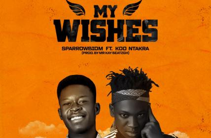 Sparrowbiom - My Wishes Ft. Koo Ntakra (Prod. by Mr Kay BeatzGh)