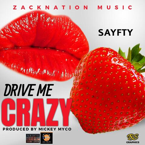 Sayfty - Drive Me Crazy (Prod. by Mickey Myco)