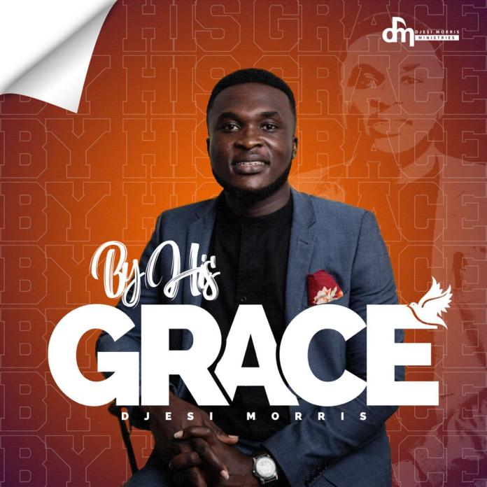 Djesi Morris - By His Grace (Prod. By Jay Song)
