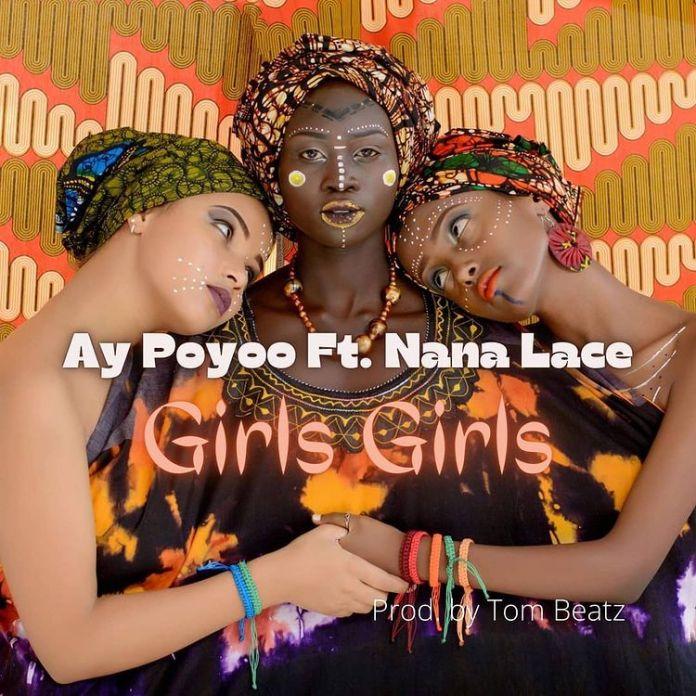 Ay Poyoo – Girls Girls ft Nanalace