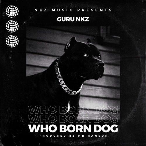 Guru – Who Born Dog (Kuami Eugene Diss)