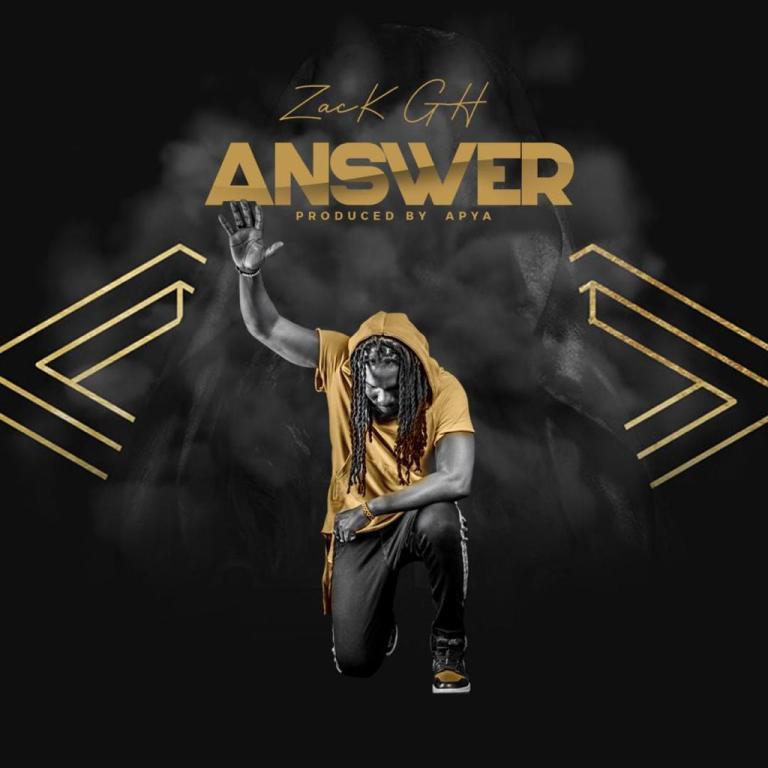 Zack Gh – Answer (Prod. by Apya)