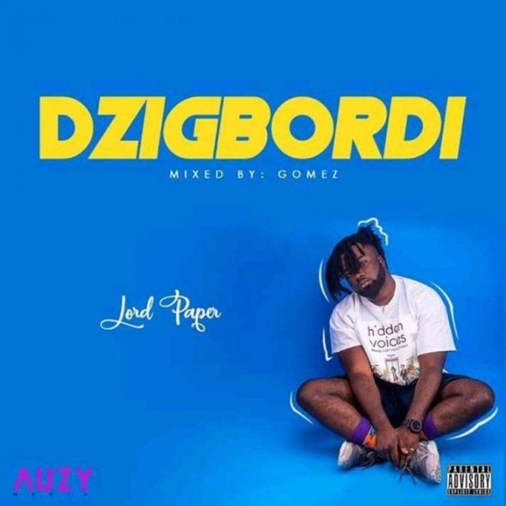 Lord Paper – Dzigbordi (Mixed By Gomez)