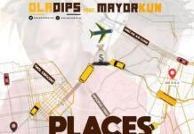 Oladips – Places ft. Mayorkun (Prod. By Amazing Sleek)