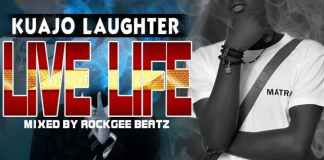Kuajo Laughter - Live Life (Prod. by Rockgee Beatz)