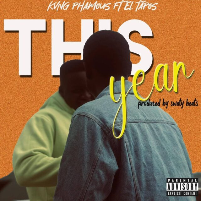 Kvng Phamous - This Year Ft. El Tapos (Prod. by Swaty Beatz)