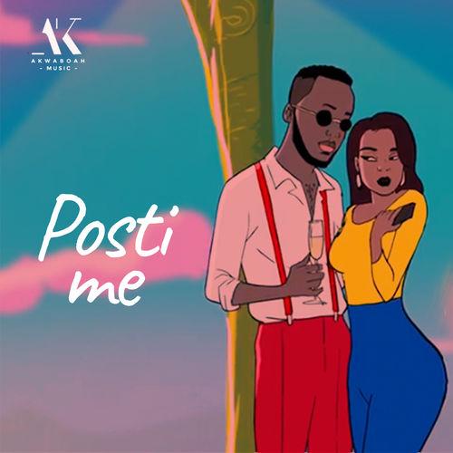 Akwaboah – Posti Me (Prod. by KC Beatz)