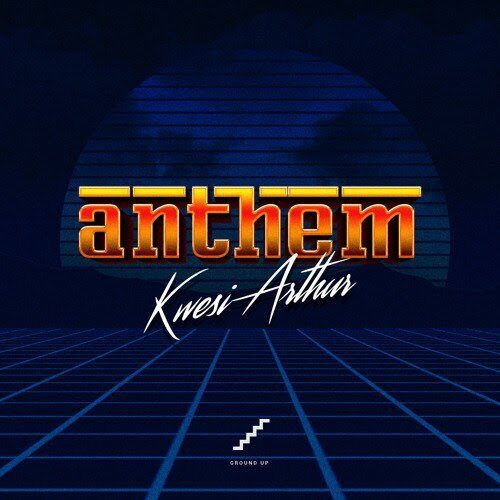 Kwesi Arthur – Anthem (Mixed by Jayfyn)