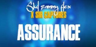 SKD Sammy Flex – Assurance Ft. Sir Captures (Mixed By Shaker Beatz)