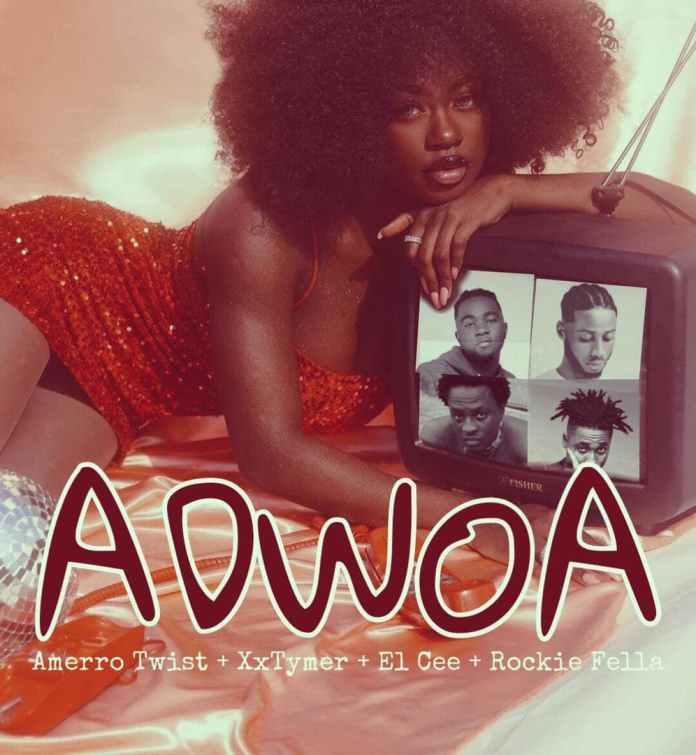 Amerro Twist - Adwoa Ft. XxTymer, El Cee & Rockie Fella