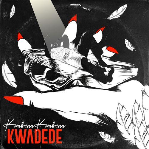 Kwabena Kwabena – Kwadede (Prod. By DatBeatGod)