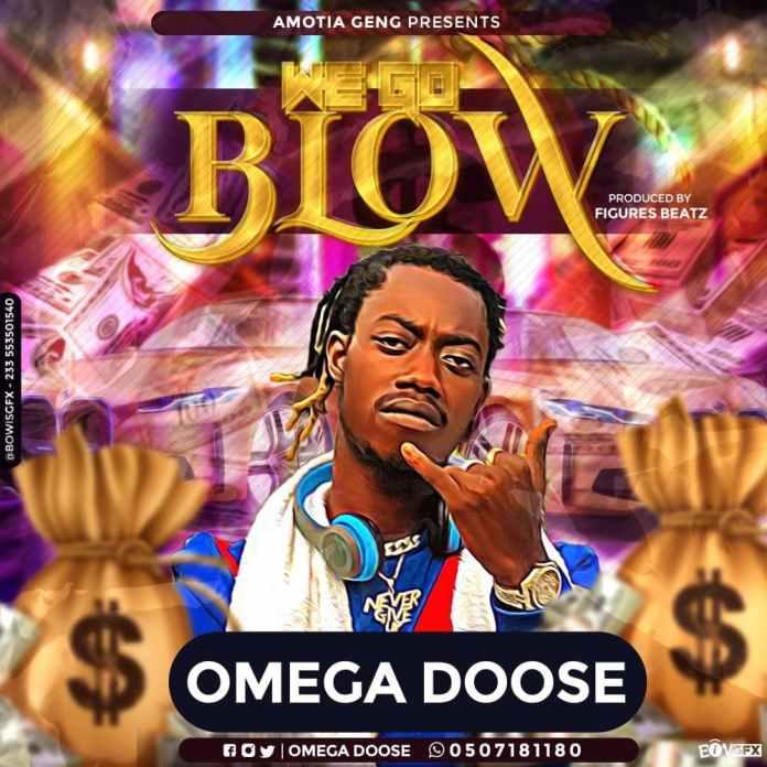 Omega Doose - We Go Blow (Prod. By Figures Beatz)