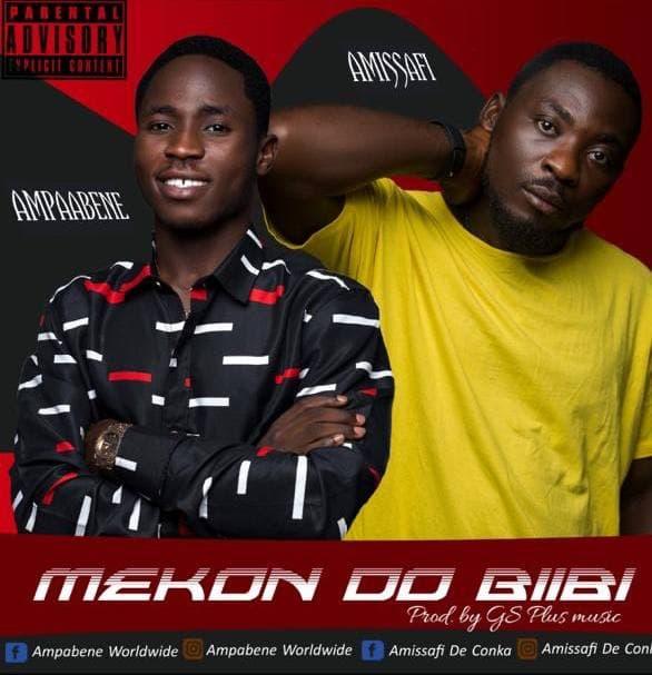 Amissafi Ft Ampaabene - Mikon Do Biibi (Prod by GS Plus Music)