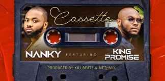 Nanky – Cassette Ft King Promise