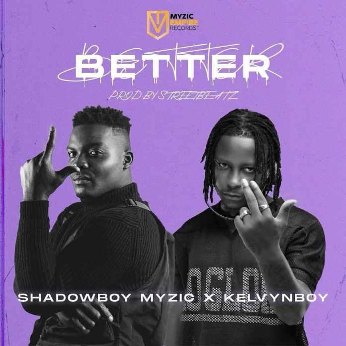 Shadowboy Myzic recuits Kelvyn Boy on 'Better' single