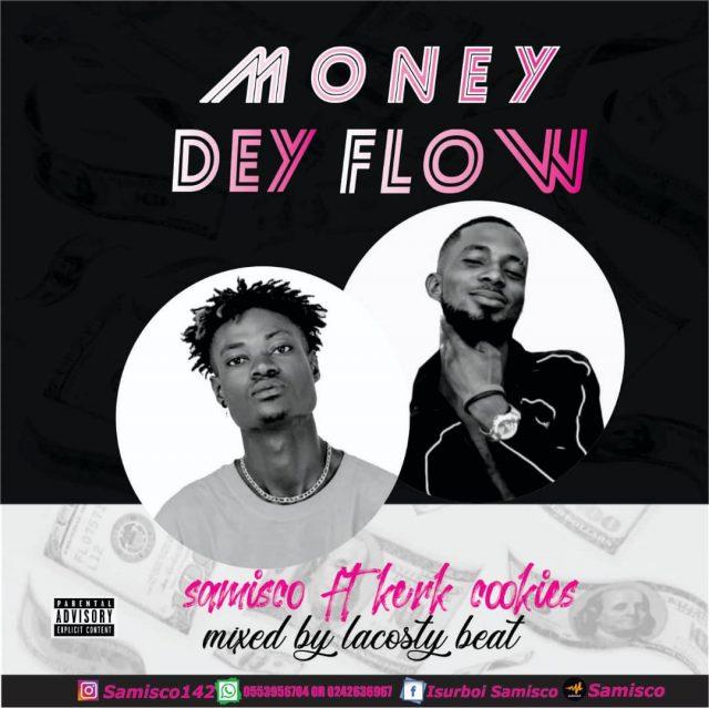 Samisco - Money Dey Flow Ft Kerk Cookies (Mixed By Lacosty Beatz)