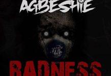 Agbeshie – Badness (Prod By RayRock)