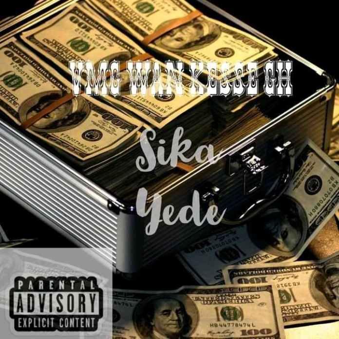 VMG Wan Kesse - Sika Y3 D3 (Prod. By Still Browny)