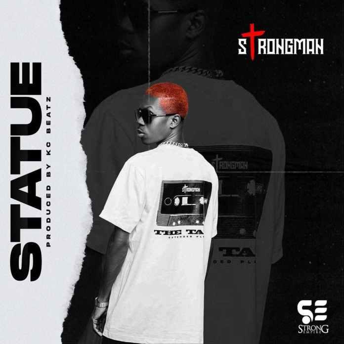 Strongman – Statue (Prod. By KC Beatz)