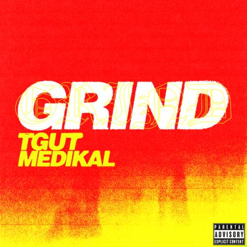 Medikal x TGUT – Grind