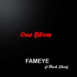 Fameye – One Blow Ft Black Sherif