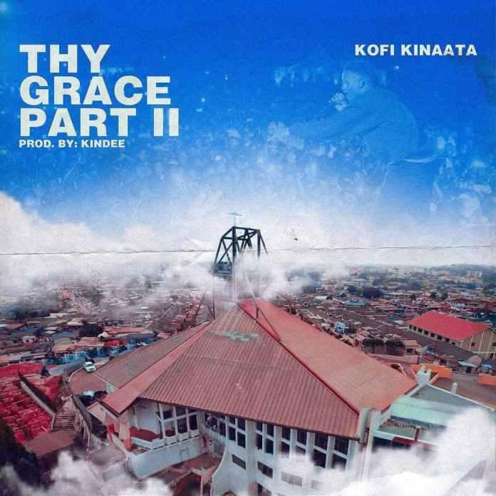 Kofi Kinaata – Thy Grace Part II