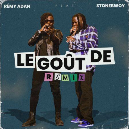 Remy Adan – Le Goût De (Remix) Ft. Stonebwoy