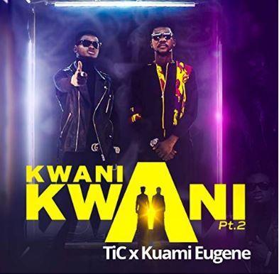 Tic Tac – Kwani Kwani ft. Kuami Eugene (Prod. by Kuami Eugene)