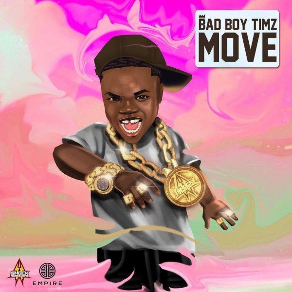 Bad Boy Timz - Move (Prod by Banjo Semilogo)
