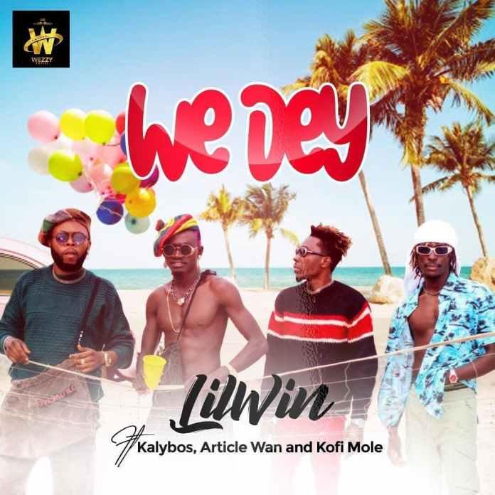 LilWin – We Dey Ft. Kalybos, Article Wan & Kofi Mole